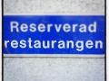 Och varför skall en restaurang ha en reserverad plats? Jag då !!!!!